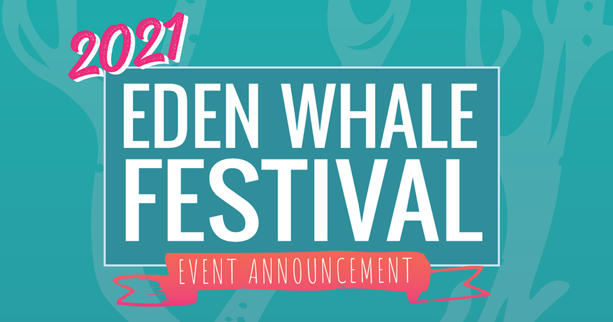 2021 Eden Whale Festival Regretfully Cancelled